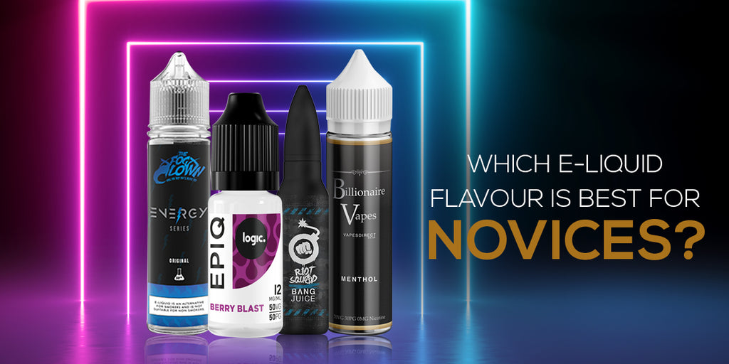 Which E-Liquid Flavour is Best for Novices?