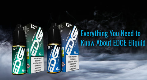 Everything You Need to Know about EDGE Eliquid