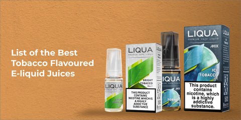List of the Best Tobacco Flavoured E-liquid Juices