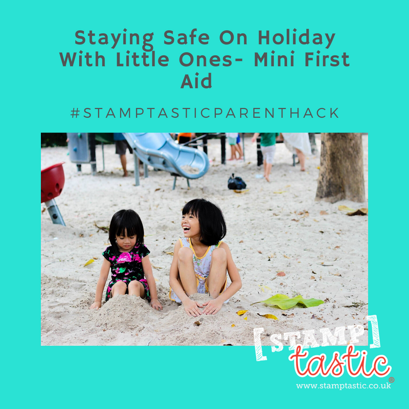 Staying Safe on Holiday with little ones – Mini First Aid