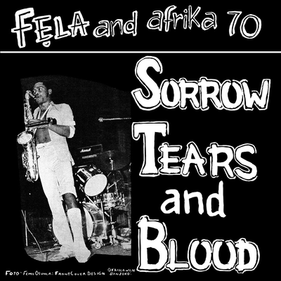LP FELA AND AFRIKA 70 'SORROW, TEARS & BLOOD'