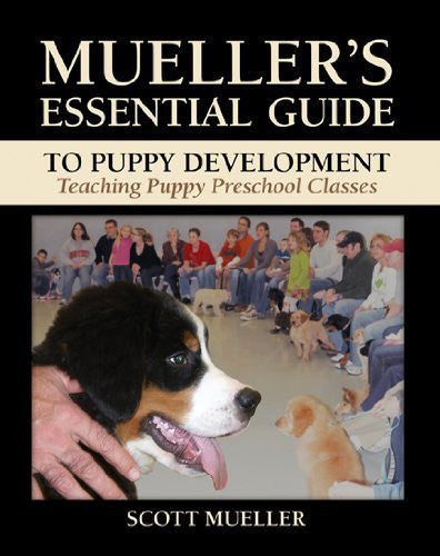 Mueller's Essential Guide to Puppy Development