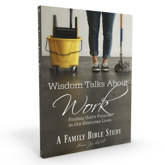 B-Family Bible Study: Wisdom Talks About Work, Instant Download