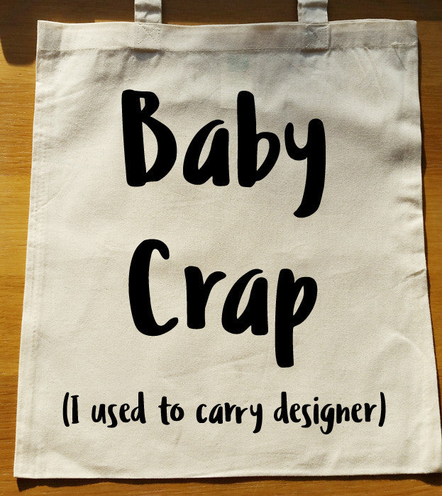 Baby Crap (I used to carry designer) Tote Bag