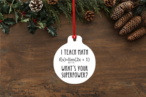 Personalised Teachers Maths Quote Bauble - I teach math/maths what's your superpower?