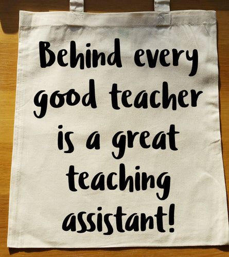 Behind every good teacher is a great teaching assistant Tote Bag