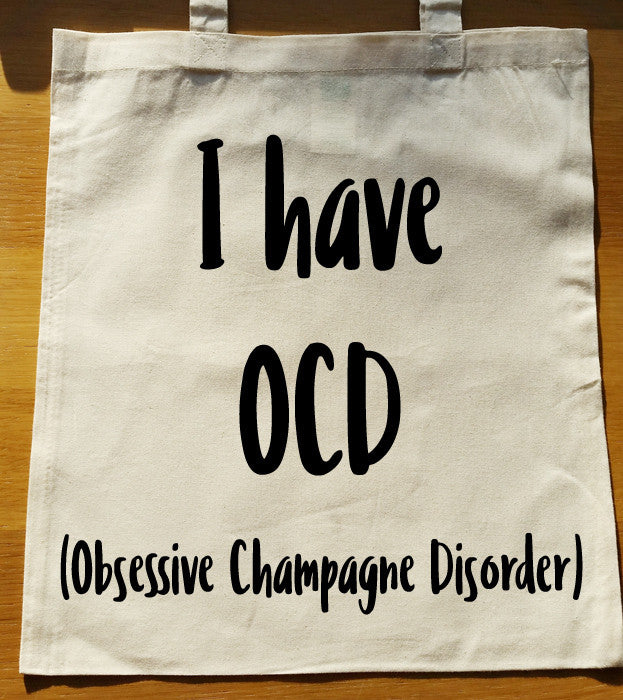 I have OCD (Obsessive Champagne Disorder) Tote Bag