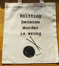 Knitting because murder is wrong Tote Bag