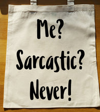 Me? Sarcastic? Never! Tote Bag