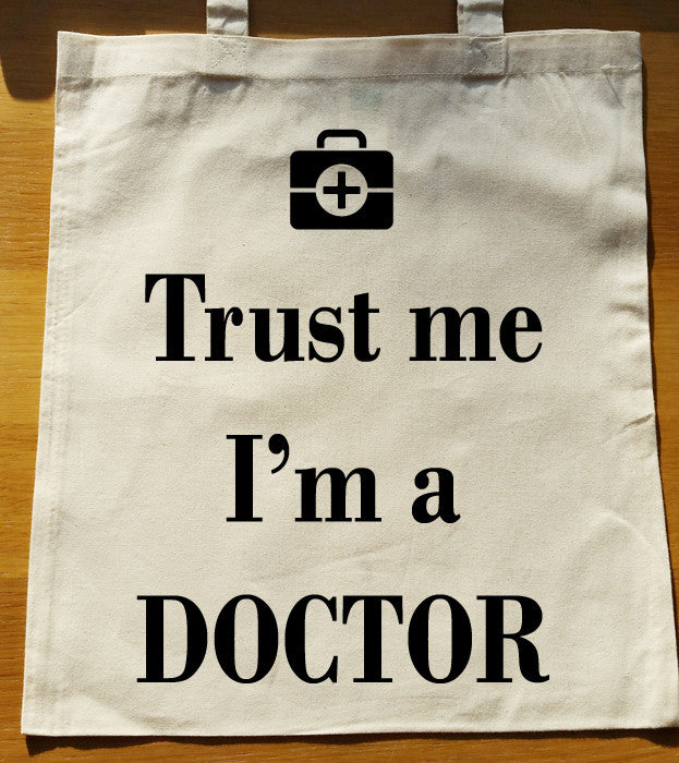 Trust me I'm a doctor Tote Bag