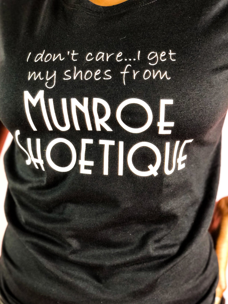 IDC... I Get My Shoes From Munroe Shoetique