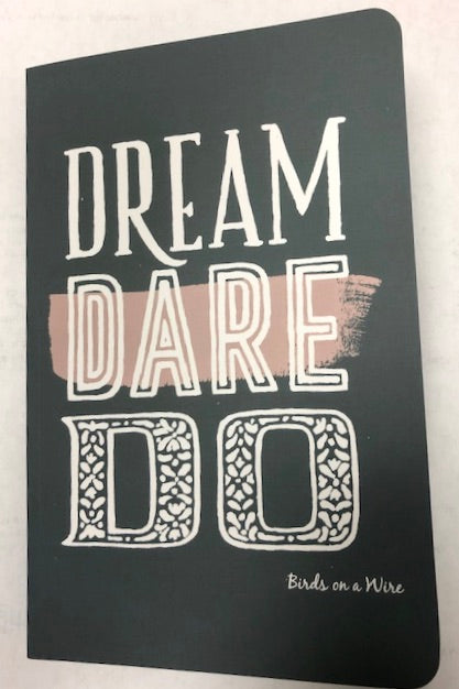 Dream Dare Do Journal