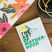Art of Motherhood Book