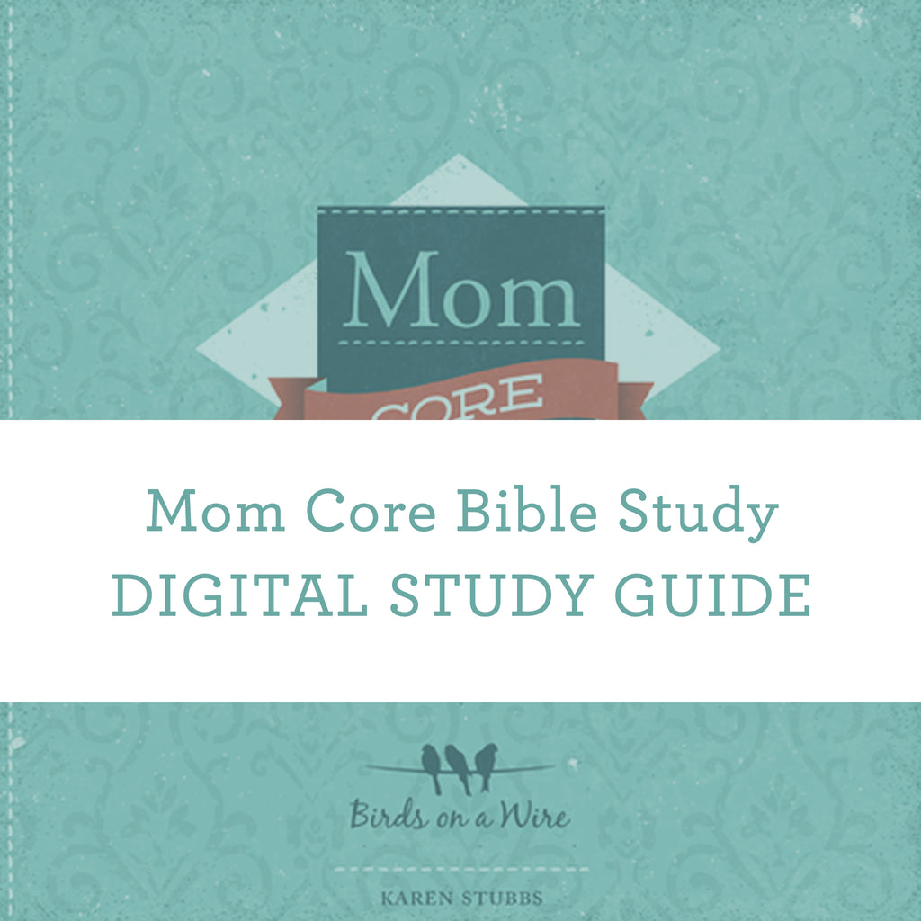 Mom Core Bible Study | Digital Study Guide