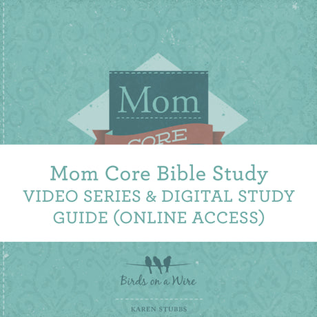 Mom Core Bible Study | Video Series & Digital Study Guide (Online Access)