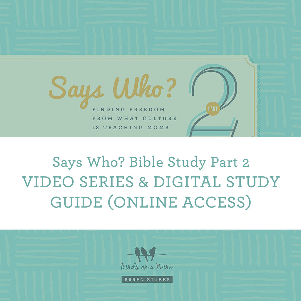Says Who? Bible Study Part 2 | Video Series & Digital Study Guide (Online Access)