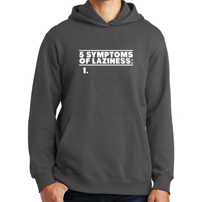 5 Symptoms Of Laziness Hoodie