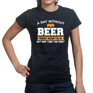 A Day Without Beer Women's T-Shirt - Fretshirt.com