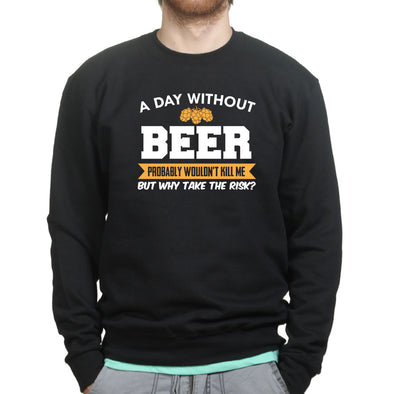 A Day Without Beer Sweatshirt, [product_type) - Fretshirt.com