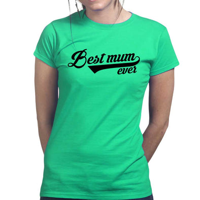 Best Mum Ever Women's T-Shirt
