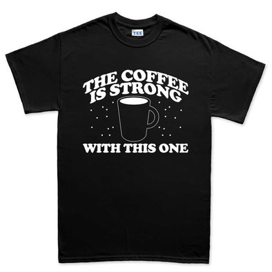 Coffee Strong With This One T-Shirt, [product_type) - Fretshirt.com