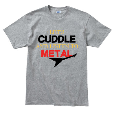 Cuddle And Listen To Metal T-Shirt