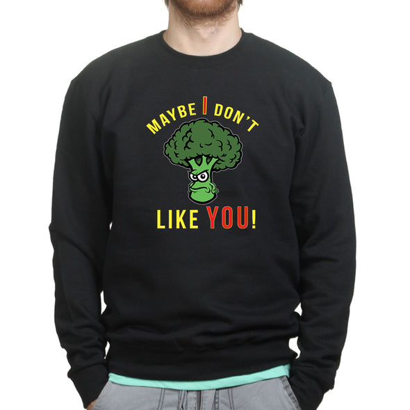 Broccoli Don't Like You Sweatshirt, [product_type) - Fretshirt.com