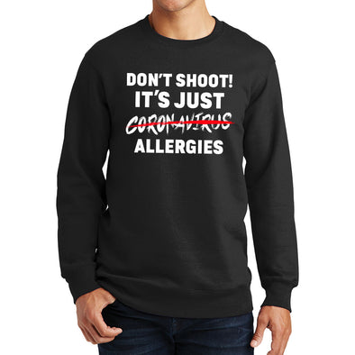 Don't Shoot Coronavirus Sweatshirt