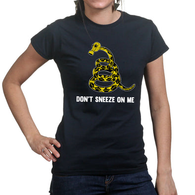 Ladies Don't Sneeze On Me T-shirt