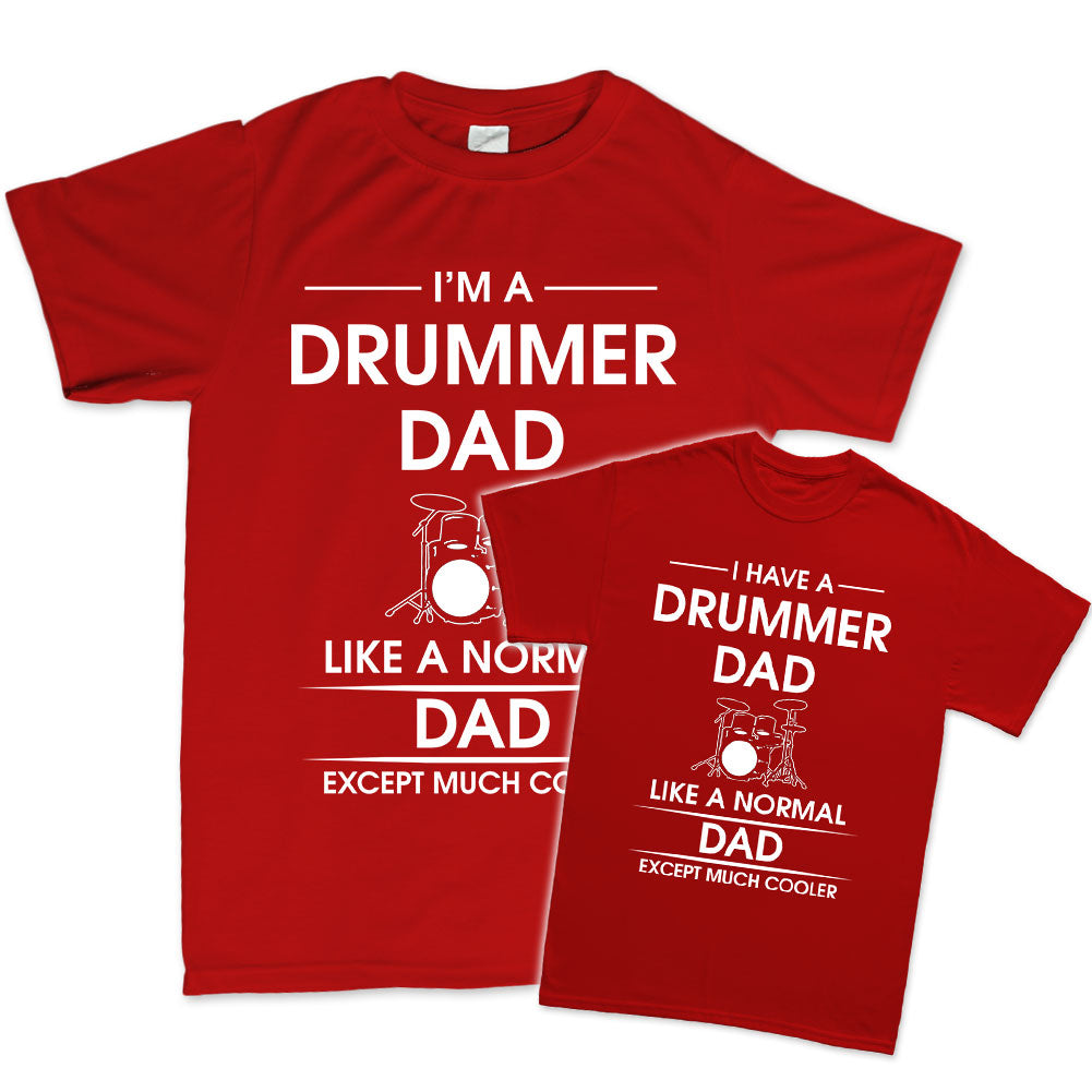 56d604e5 I Have / I Am A Drummer Dad - Father & Child T-Shirts