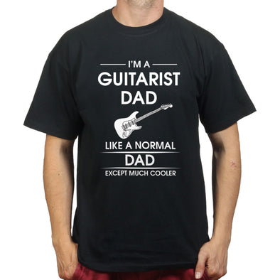 I'm a Guitarist Dad Like a Normal Dad Just Much Cooler T-Shirt