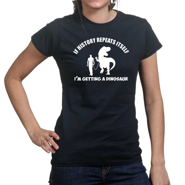If History Repeats Itself Women's T-Shirt