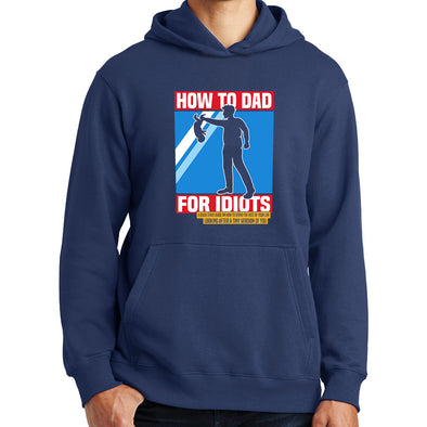 How To Dad For Idiots Hoodie