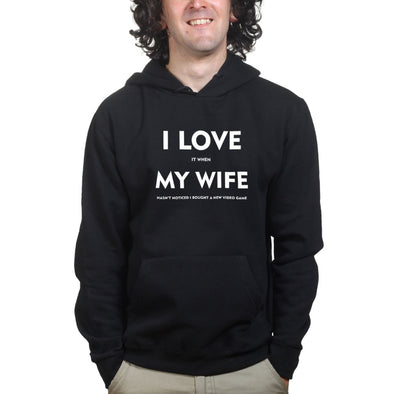 I Love It When My Wife Hasn't Noticed I Got A New Video Game Hoodie, [product_type) - Fretshirt.com