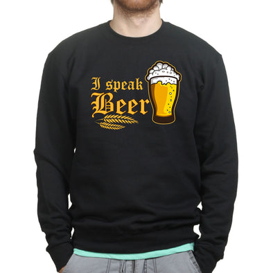 I Speak Beer Sweatshirt