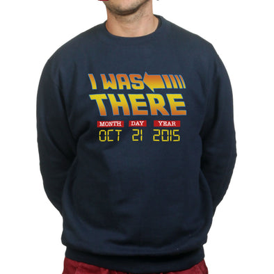 I Was There Back to the Future Day Oct 21 2015 Sweatshirt