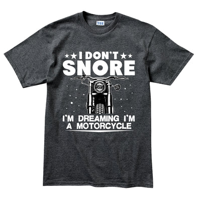 I Don't Snore Motorbike T-Shirt