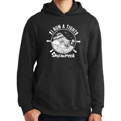 I Run a Tight Shipwreck Hoodie