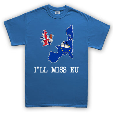 I'll Miss EU Brexit Mens T-Shirt