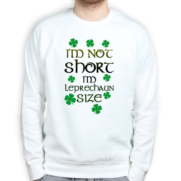 I'm Not Short I'm Irish Sweatshirt