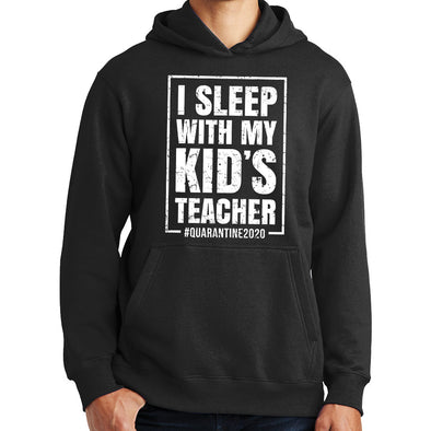 I Sleep With My Kid's Teacher Hoodie