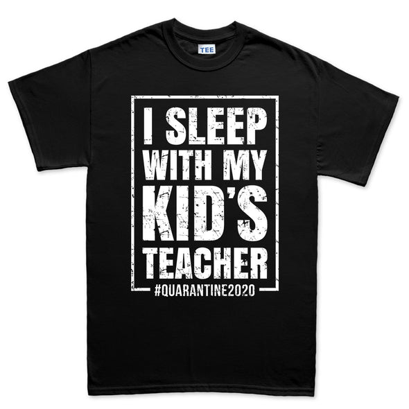 Mens I Sleep With My Kid's Teacher T-shirt