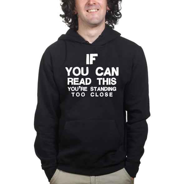If You Can Read This You're Too Close Hoodie