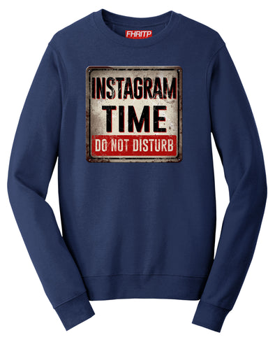 Instagram Time Do Not Disturb Sweatshirt