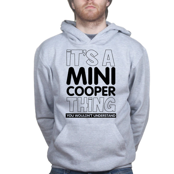 Its A Mini Austin Cooper Thing Hoodie