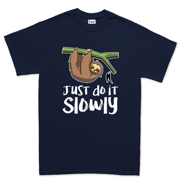 Just Do It Slowly Sloth T-Shirt