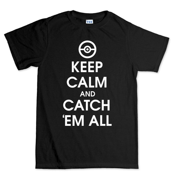 Keep Calm Catchem All Men's T-Shirt - Fretshirt.com