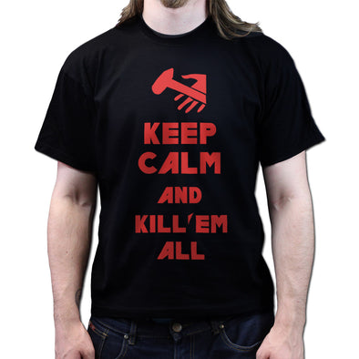 Keep Calm and Kill Em All  T-Shirt - Fretshirt.com