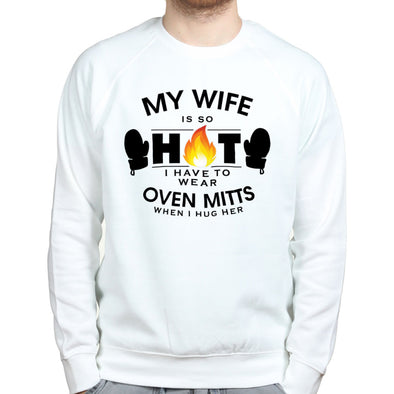 My Wife is So Hot Sweatshirt