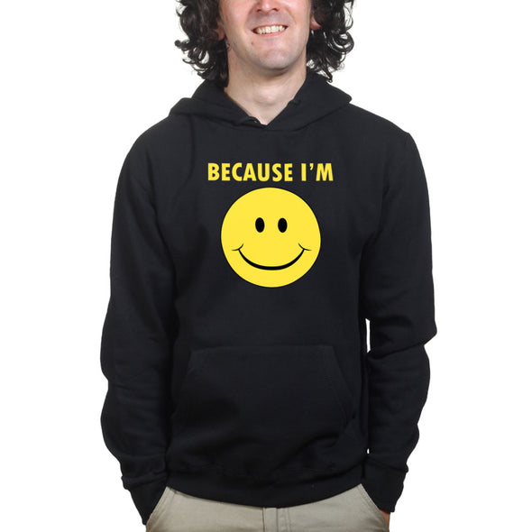 Because I'm Happy Hoodie